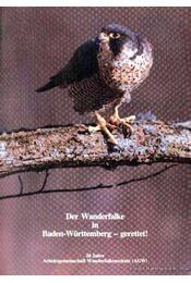 Der Wanderfalke in Baden-Württemberg - gerettet! (dedikált) - Régikönyvek