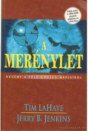 A merénylet - LaHaye, Tim, Jenkins, Jerry B. - Régikönyvek