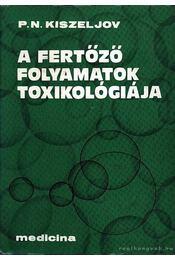 A fertőző folyamatok toxikológiája - Régikönyvek