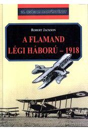 A flamand légi háború - 1918 - Régikönyvek