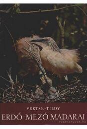 Erdő-mező madarai - Vertse Albert, ifj. Tildy Zoltán - Régikönyvek