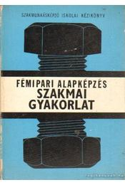 Fémipari alapképzés - Szakmai gyakorlat - Simon Sándor - Régikönyvek