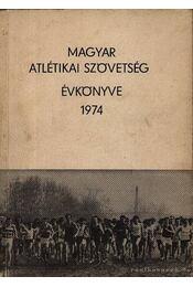 A magyar atlétikai szövetség évkönyve 1974 - Régikönyvek