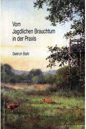 Vom Jagdlichen Brauchtum in der Praxis - Régikönyvek