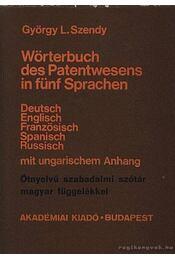 Wörterbuch des Patentwesens in fünf Sprachen (Deutsch, Englisch, Französisch, Spanisch, Russisch mit ungarischem Anhang) - Régikönyvek