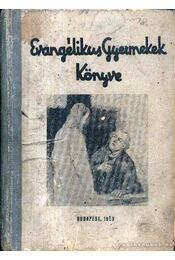 Evangélikus Gyermekek Könyve - Régikönyvek