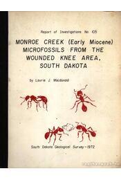Monroe Creek (Early Miocene) Microfossils from the Wounded Knee Area, South Dakota (Monroe pataki /kora miocén kori/ mikrofosszíliák Dél-Dakotában, Wounded Knee körzetben) - Régikönyvek
