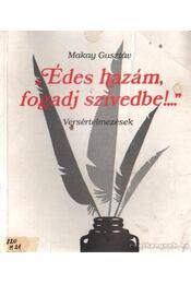 Édes hazám, fogadj szívedbe! - Makay Gusztáv - Régikönyvek