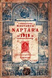 A görögkatolikus magyarok naptára az 1918-ik közönséges esztendőre III. évfolyam - Régikönyvek