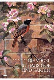 Die Vögel in Haus, Hof und Garten - Régikönyvek