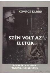 Szén volt az életük (dedikált) - Kovács Klára - Régikönyvek