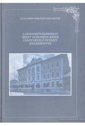 A Hódmezővásárhelyi Szent Domonkos rendi leánynevelő intézet emlékkönyve - Régikönyvek