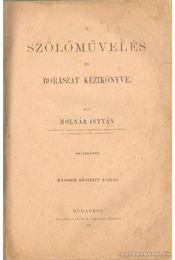 A szőlőművelés és borászat kézikönyve - Régikönyvek