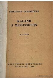 Kaland a Mississipin 1-3. kötet egyben - Régikönyvek