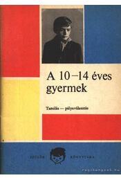 A 10-14 éves gyermek - Régikönyvek