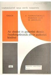 Az elméleti és gyakorlati oktatás összehangolásának elvi és gyakorlati kérdései - Régikönyvek