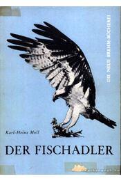 Der Fischadler (A halászsas) - Régikönyvek
