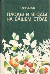 Bogyók és egyéb termések a konyhában (orosz nyelvű) - Régikönyvek