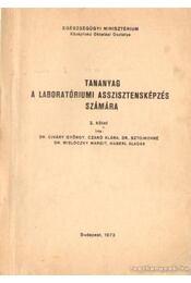 Tananyag a laboratóriumi asszisztensképzés számára 2. kötet - Régikönyvek