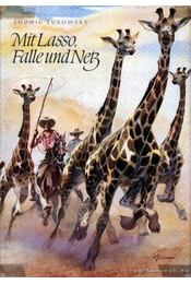 Mit Lasso, Falle und Netz (Lasszóval, csapdával és hálóval) - Régikönyvek