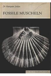 Fossile muscheln (Megkövült kagylók) - Jordan, Hanspeter - Régikönyvek