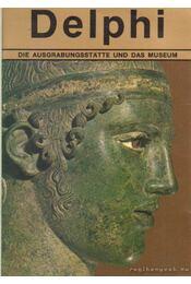 Delphi - Die Ausgrabungsstatte und das Museum - Régikönyvek