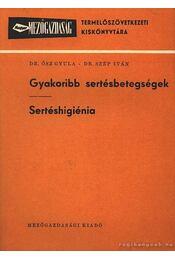 Gyakoribb sertésbetegségek - Sertéshigiénia - Ősz Gyula dr. - Szép Iván dr. - Régikönyvek