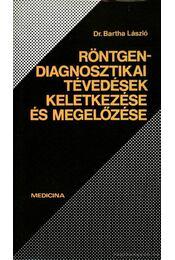 Röntgendiagnosztikai tévedések keletkezése és megelőzése - Régikönyvek
