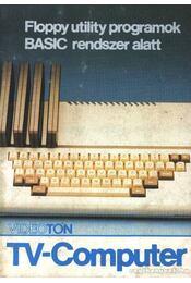 Videoton TV-Computer Floppy utility programok BASIC rendszer alatt - Régikönyvek