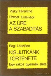 Az úré a szabadítás - Kis Jutkánk története - Visky Ferencné, Bagi Lászlóné - Régikönyvek