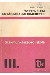 Történelem és társadalmi ismeretek III.szakmunkásképző iskola - Régikönyvek