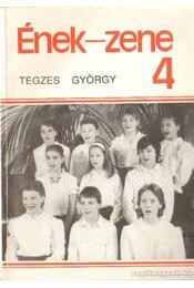 Ének-zene 4 - Tegzes György - Régikönyvek