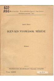 Igen kis nyomások mérése - Antal János - Régikönyvek