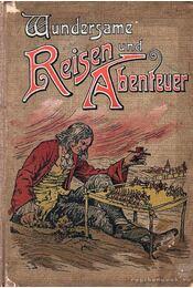 Wundersame Reisen und Abenteuer / Csodálatos utazás és kaland - Régikönyvek