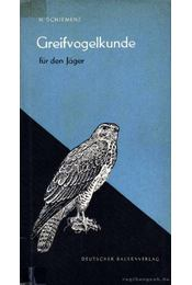 Greifvogelkunde für den Jager - Régikönyvek