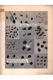 Bobwhite Quail Food Habits (A Virginiai fogasfürj étkezési szokásai) - Régikönyvek