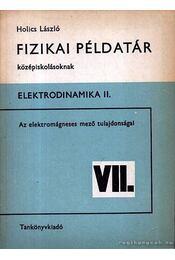 Fizikai példatár középiskolásoknak - Elektrodinamika II. - Régikönyvek