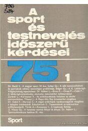 A sport és testnevelés időszerű kérdései 75. 1 - Régikönyvek
