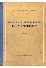 Egyetemes testnevelés és sporttörténet - Kun László - Régikönyvek