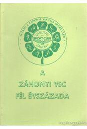 A záhonyi VSC fél évszázada - Köles Zsolt - Régikönyvek