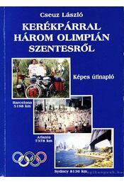 Kerékpárral három olimpián Szentesről - Régikönyvek