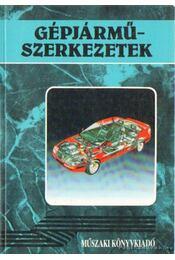 Gépjárműszerkezetek - Bohner-Gscheidle-Leyer-Pichler-Saier-Schmidt-Siegmayer-Zwickel - Régikönyvek