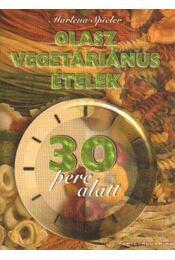 Olasz vegetáriánus ételek 30 perc alatt - Régikönyvek