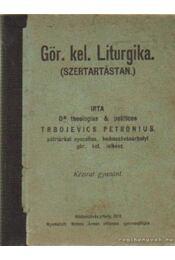 Gör. kel. Liturgika - Trbojevics Petrónius - Régikönyvek