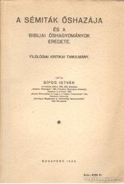 A sémiták őshazája és a biblia őshagyományok eredete - Sipos István - Régikönyvek