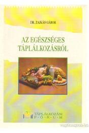Az egészséges táplálkozásról - Zajkás Gábor - Régikönyvek