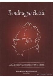 Rendhagyó életút (dedikált) - Sneé Péter, Luka László - Régikönyvek