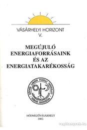 Megújuló energiaforrásink és az energiatakarékosság - Régikönyvek