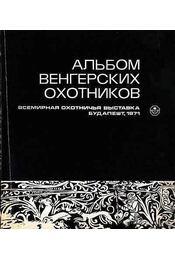 Magyar vadászok albuma (Альбом венгерских охотников) - Régikönyvek