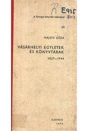 Vásárhelyi egyletek és könyvtárak 1827-1944 - Régikönyvek